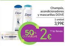 Oferta de Champús, acondicionadores y mascarillas DOVE por 3,99€