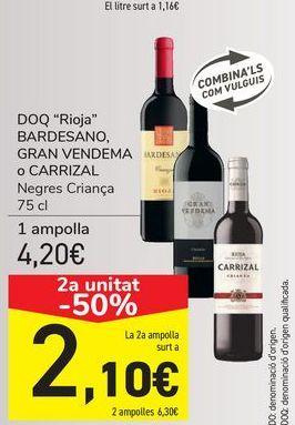 Oferta de D.O.Ca Rioja BARDESANO, GRAN VENDEMA o CARRIZAL  por 4,2€