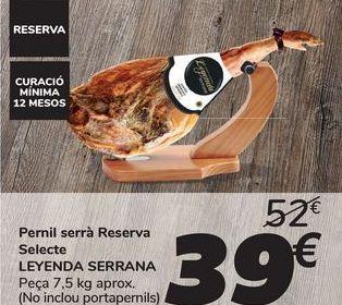 Oferta de Jamón serrano Reserva Selecto LEYENDA SERRANA por 39€