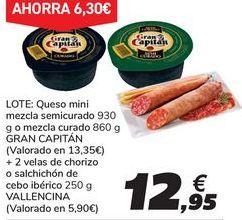 Oferta de LOTE: Queso mini mezcla semicurado o mezcla curado GRAN CAPITAN + velas de chorizo o salchichón de cebo ibérico VALLENCINA por 12,95€