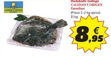 Oferta de Rodaballo Gallego CALIDAD Y ORIGEN Carrefour por 8,95€
