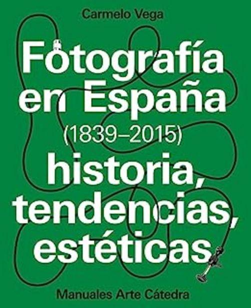 Oferta de Fotografía en España (1839-2015): Historia, tendencias, estéticas (Manuales Arte Cátedra) por 37,04€