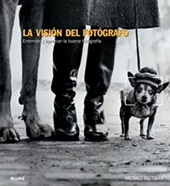 Oferta de La visión del fotógrafo: Entender y apreciar la buena fotografía (Blume Fotografia) por 23,65€
