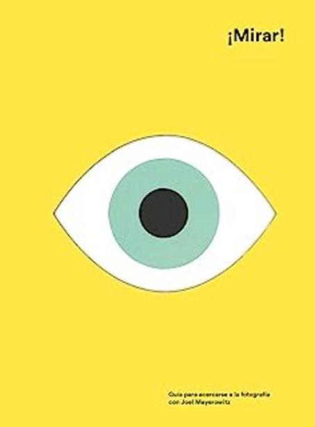 Oferta de ¡Mirar!: Guía Para Acercarse a la Fotografía Con Joel Meyerowitz por 20,8€