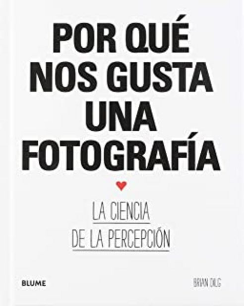 Oferta de Por Qué Nos gusta Una Fotografía: La ciencia de la percepción por 14,15€