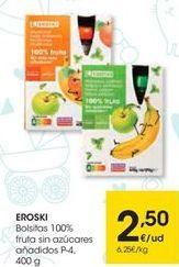 Oferta de Bolsitas 100% Fruta sin azúcares EROSKI  por 2,5€