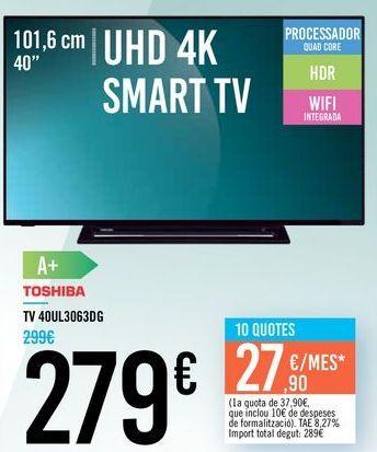 """Oferta de TV 40"""" UHD 4K SMART TV 40UL3063DG TOSHIBA por 279€"""