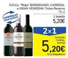Oferta de D.O.Ca Rioja BARDESANO, CARRIZAL o GRAN VENDEMA Tinto Reserva  por 5,2€