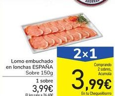 Oferta de Lomo embuchado en lonchas ESPAÑA por 3,99€