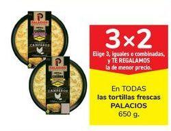 Oferta de En TODAS las tortillas frescas PALACIOS por