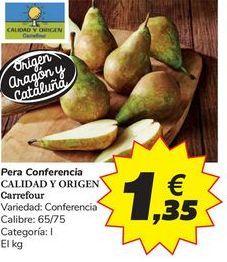Oferta de Pera Conferencia CALIDAD Y ORIGEN Carrefour por 1,35€