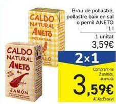 Oferta de Caldo de pollo, pollo bajo en sal o jamón ANETO por 3,59€