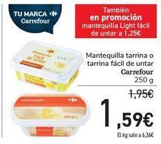Oferta de Mantequilla tarrina o tarrina fácil de untar Carrefour por 1,59€
