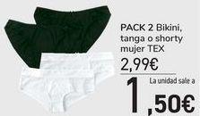 Oferta de PACK 2 Bikini, tanga o shorty mujer TEX  por 2,99€