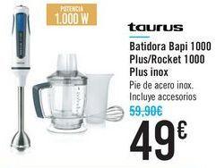 Oferta de Batidora Bapi 1000 Plus/Rocket 1000 Plus inox Taurus  por 49€