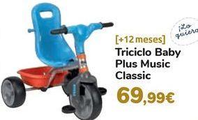 Oferta de Triciclo Baby Plus Music Classic  por 69,99€
