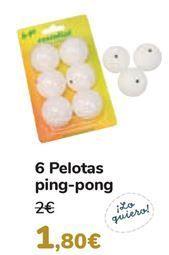 Oferta de 6 Pelotas Ping-pong  por 1,8€