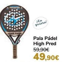 Oferta de Pala Pádel High Pred  por 49,9€