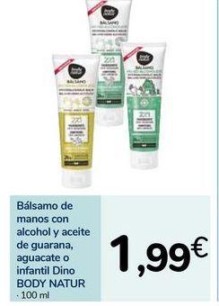 Oferta de Bálsamo de manos con alcohol y aceite de guarana, aguacate o infantil Dino BODY NATUR por 1,99€