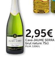 Oferta de Cava brut Jaume Serra por 2,95€