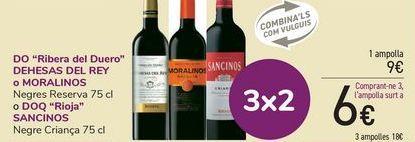 Oferta de D.O. Ribera del Duero DEHESAL DEL REY o MORALINOS D.O.Ca Rioja SANCINOS  por 9€