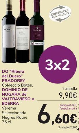 Oferta de D.O. Ribera del Duero PRADOREY DOMINIO DE NOGARA de VALTRAVIESO o EDERRA  por 9,9€