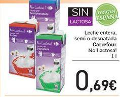 Oferta de Leche entera, semi o desnatada Carrefour No Lactosa! por 0,69€