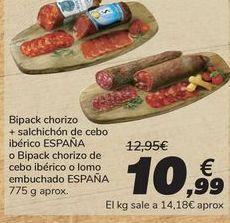 Oferta de Bipack chorizo + salchichón de cebo ibérico ESPAÑA o Bipack chorizo de cebo ibérico o lomo embuchado ESPAÑA por 10,99€