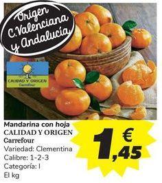 Oferta de Mandarina con hoja CALIDAD Y ORIGEN Carrefour por 1,45€