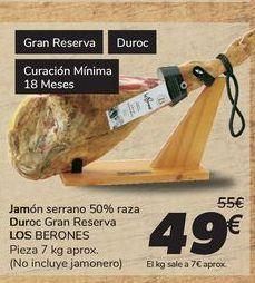 Oferta de Jamón serrano 50% raza Duroc Gran Reserva LOS BERONES  por 49€