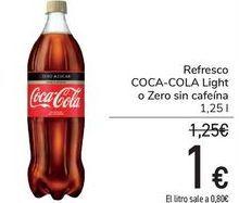 Oferta de Refresco COCA-COLA Light o Zero sin cafeína  por 1€