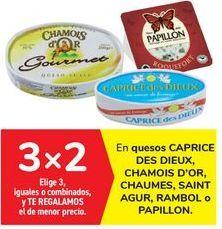 Oferta de En quesos CAPRICE DES DIEUX, CHAMOIS D'OR, CHAUMES, SAINT AGUR, RAMBOL o PAPILLON por