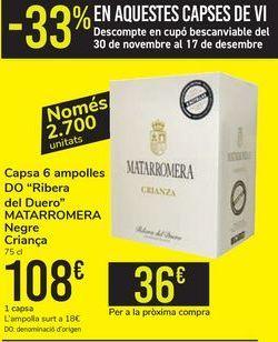 Oferta de Caja 6 botellas D.O.Ribera del Duero MATARROMERA Tinto Ciranza  por 108€