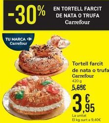 Oferta de Roscón relleno de nata o trufa Carrefour  por 3,95€