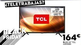 Oferta de Tv led 32'' TCL por 164€