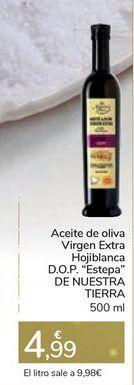 """Oferta de Aceite de oliva Virgen Extra Hojiblanca D.O.P. """"Estepa"""" DE NUESTRA TIERRA 500 ml por 4,99€"""