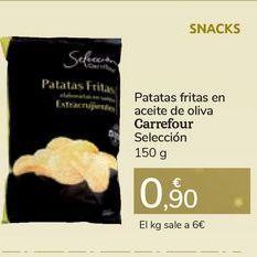 Oferta de Patatas fritas en aceite de oliva Carrefour Selección por 0,9€