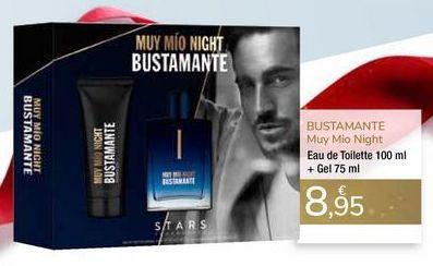 Oferta de Eau de Toilette + Gel BUSTAMANTE Muy Mio Night por 8,95€