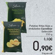 Oferta de Patatas fritas lisas u onduladas Carrefour Selección por 0,9€