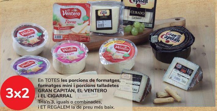Oferta de En TODAS las cuñas de quesos, quesos mini, y cuñas cortaditas GRAN CAPITÁN, EL VENTERO y EL CIGARRAL por