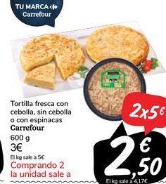 Oferta de Tortilla fresca con cebolla, sin cebolla o con espinacas Carrefour  por 3€