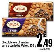Oferta de Chocolate con almendras puro o con leche Valor por 2,49€