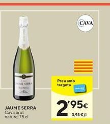 Oferta de Cava brut nature Jaume Serra por 3,25€