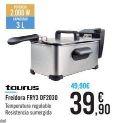 Oferta de Freidora FRY3 DF2030 Taurus  por 39,9€