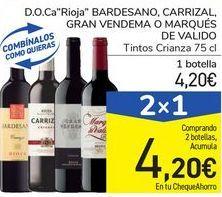"Oferta de D.O.Ca ""Rioja"" BARDESANO, CARRIZAL, GRAN VENDEMA o MARQUÉS DE VALIDO por 4,2€"
