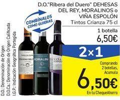 """Oferta de D.O.""""Ribera del Duero"""" DEHESAS DEL REY, MORALINOS o VIÑA ESPOLÓN por 6,5€"""