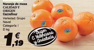 Oferta de Naranja de mesa CALIDAD Y ORIGEN Carrefour por 1,19€