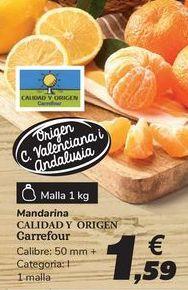 Oferta de Mandarina CALIDAD Y ORIGEN Carrefour por 1,59€
