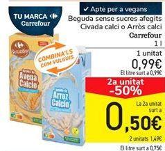 Oferta de Bebida sin azúcares añadidos Avena calcio o Arroz calcio Carrefour  por 0,99€