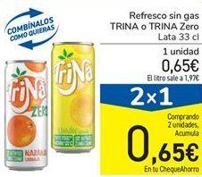 Oferta de Refresco sin gas TRINA o TRINA Zero por 0,65€